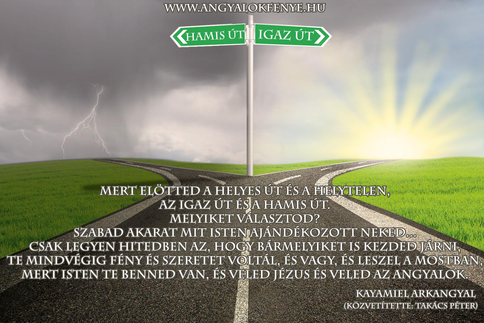 Kayamiel arkangyal-Igaz út-Hamis út