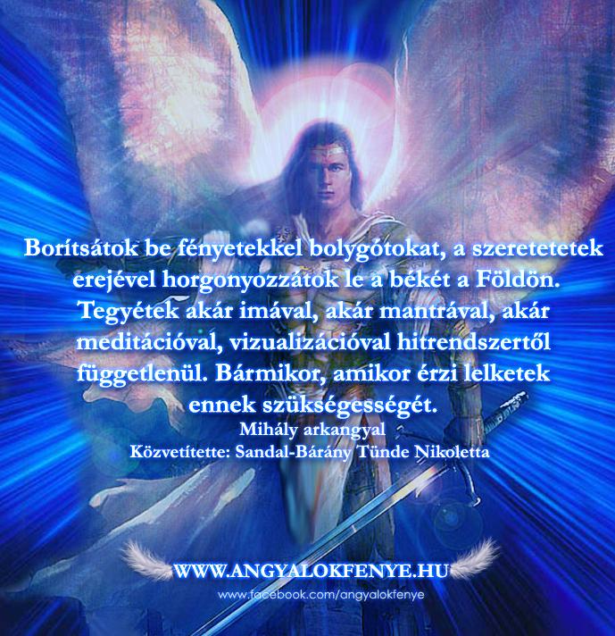 Mihály arkangyal: Borítsátok be fénnyel a bolygót