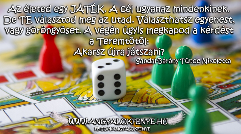 Angyali üzenet-Életed egy játék