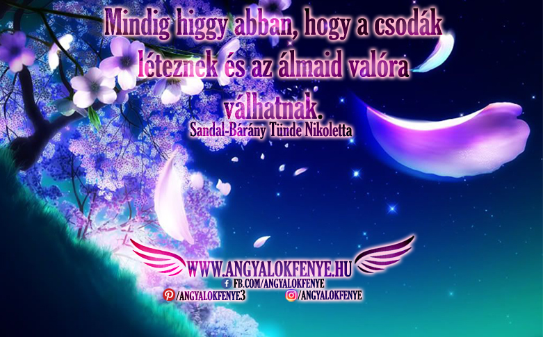 Angyali üzenet-Mindig higgy abban, hogy a csodák léteznek