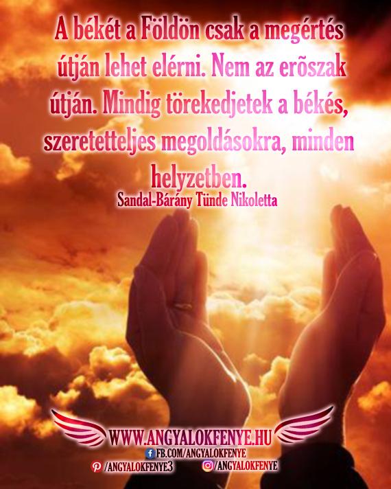 Angyali üzenet-A békét a Földön csak a megértés útján lehet elérni