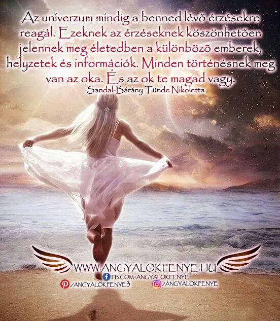 Angyali üzenet-Az univerzum mindig a benned lévő érzésekre reagál