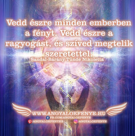 Angyali üzenet-Vedd észre minden emberben a fényt
